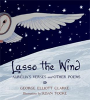 Lasso the Wind: Aurelia's Verses and Other Poems